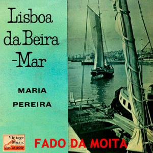 Lisboa da Beira-Mar, de Maria Pereira, fadista, de Vila Nova de Cerveira