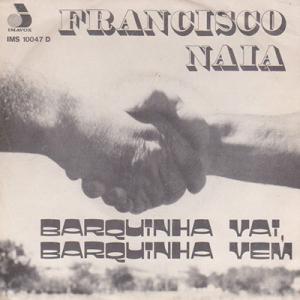Francisco Naia, Barquinha vai