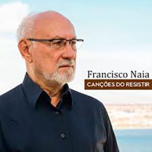 Francisco Naia, Canções do Resistir