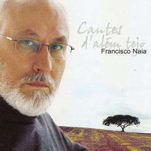 Francisco Naia, Cantos d'Além Tejo