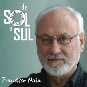 Francisco Naia, De Sol a Sul