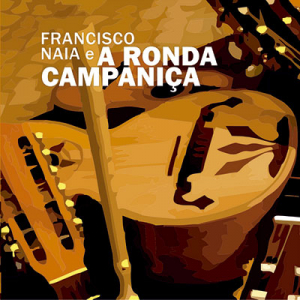 Francisco Naia e a Ronda Campaniça