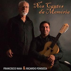 Francisco Naia & Ricardo Fonseca, Nos cantos da Memória